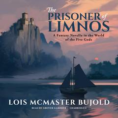 The Prisoner of Limnos by Lois McMaster Bujold audiobook