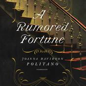 A Rumored Fortune by  Joanna Davidson Politano audiobook