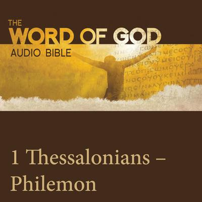 The Word of God: 1 & 2 Thessalonians, 1 & 2 Timothy, Titus, Philemon by John Rhys-Davies audiobook
