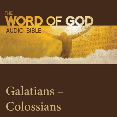 The Word of God: Galatians, Ephesians, Philippians, Colossians by John Rhys-Davies audiobook