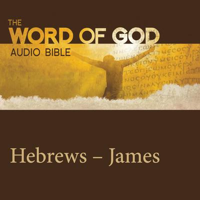 The Word of God: Hebrews, James by John Rhys-Davies audiobook