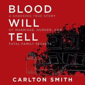 Blood Will Tell by  Carlton Smith audiobook