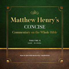 Matthew Henry's Concise Commentary on the Whole Bible, Vol. 2 by Matthew Henry audiobook