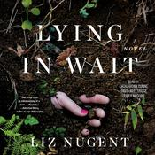 Lying in Wait by  Liz Nugent audiobook