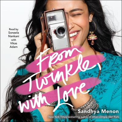 From Twinkle, with Love by Sandhya Menon audiobook