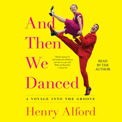 And Then We Danced by Henry Alford audiobook