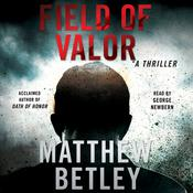 Field of Valor by  Matthew Betley audiobook
