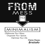 From Mess to Minimalism by  Instafo audiobook