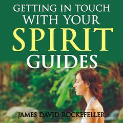 Getting in Touch with Your Spirit Guides by James David Rockefeller audiobook