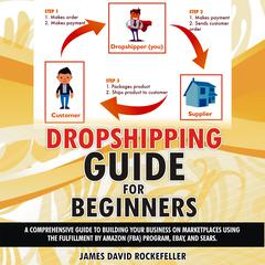 Dropshipping Guide for Beginners by James David Rockefeller audiobook