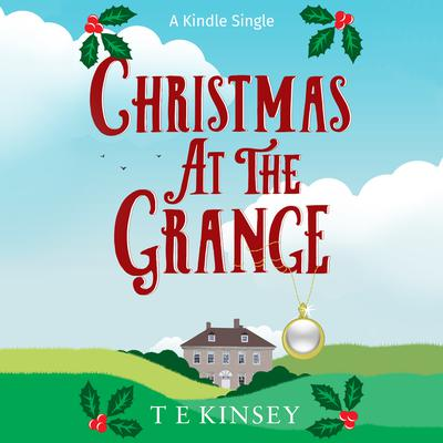 Christmas at The Grange by T. E. Kinsey audiobook
