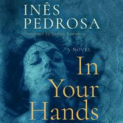 In Your Hands by  Inês Pedrosa audiobook