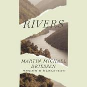 Rivers by  Martin Michael Driessen audiobook