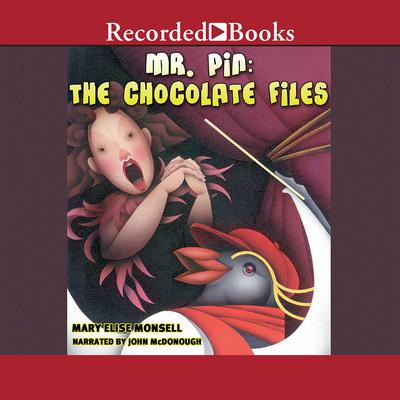 Mr. Pin: The Chocolate Files by Mary Elise Monsell audiobook
