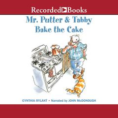 Mr. Putter and Tabby Bake the Cake by Cynthia Rylant audiobook