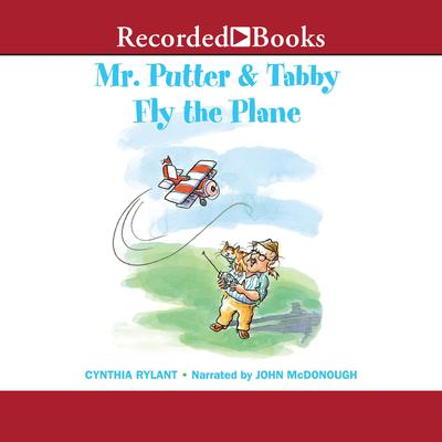 Mr. Putter & Tabby Fly the Plane by Cynthia Rylant audiobook