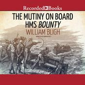 The Mutiny on Board H.M.S. Bounty by  William Bligh audiobook