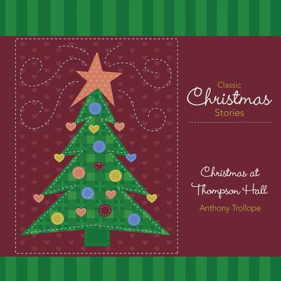 Christmas at Thompson Hall by Anthony Trollope audiobook