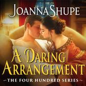 A Daring Arrangement by  Joanna Shupe audiobook