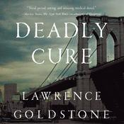 Deadly Cure by  Lawrence Goldstone audiobook