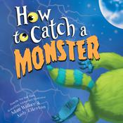 How to Catch a Monster by  Adam Wallace audiobook