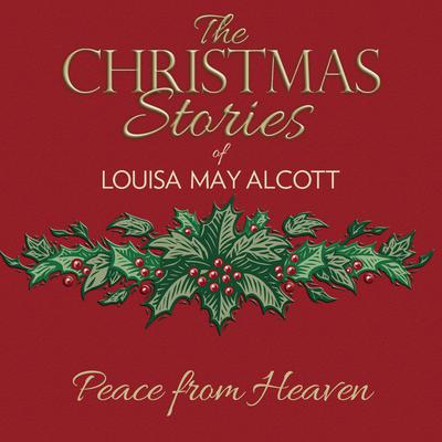 Peace from Heaven by Louisa May Alcott audiobook