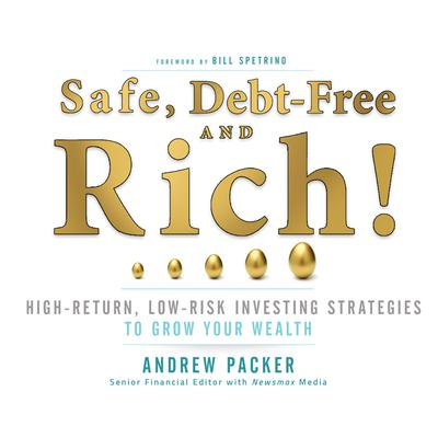 Safe, Debt-Free, and Rich! by Andrew Packer audiobook