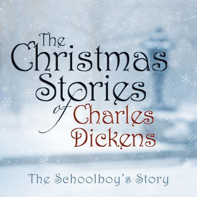 The Schoolboy's Story by Charles Dickens audiobook