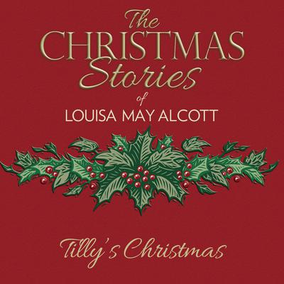 Tilly's Christmas by Louisa May Alcott audiobook