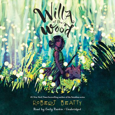 Willa of the Wood by Robert Beatty audiobook