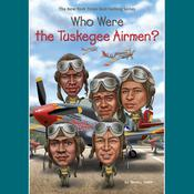Who Were the Tuskegee Airmen? by  Sherri L. Smith audiobook