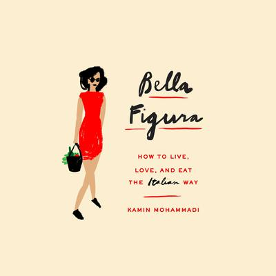 Bella Figura by Kamin Mohammadi audiobook