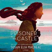 The Prisoner in the Castle by  Susan Elia MacNeal audiobook