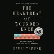 The Heartbeat of Wounded Knee by  David Treuer audiobook