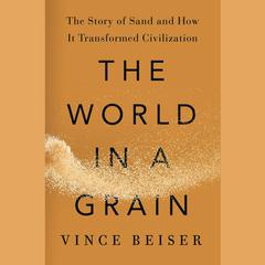 The World in a Grain by Vince Beiser audiobook