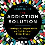 The Addiction Solution by  Lloyd I. Sederer MD audiobook