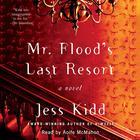 Mr. Flood's Last Resort by Jess Kidd