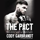 The Pact by Cody Garbrandt, Mark Dagostino