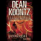 Frankenstein: Prodigal Son by Dean Koontz