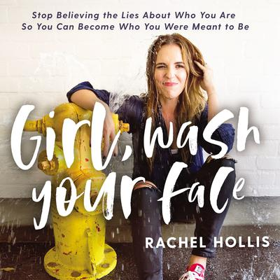 Girl, Wash Your Face by Rachel Hollis audiobook