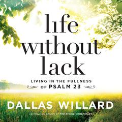 Life Without Lack by Dallas Willard audiobook