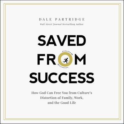 Saved from Success by Dale Partridge audiobook