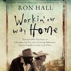 Working Our Way Home by Ron Hall