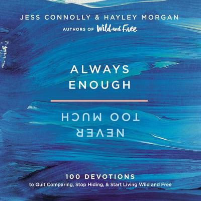 Always Enough, Never Too Much by Jess Connolly audiobook