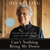 Can't Nothing Bring Me Down by  Ida Keeling audiobook