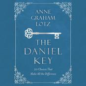The Daniel Key by  Anne Graham Lotz audiobook