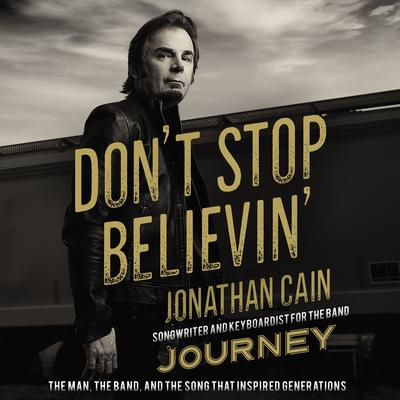 Don't Stop Believin' by Jonathan Cain audiobook