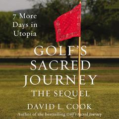 Golf's Sacred Journey, the Sequel by David L. Cook audiobook