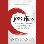 Irresistible by  Andy Stanley audiobook