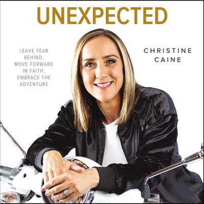 Unexpected by Christine Caine audiobook